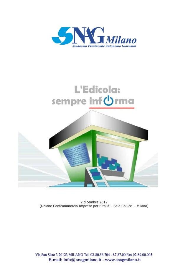2 dicembre 2012 (Unione Confcommercio Imprese per l'Italia – Sala Colucci – Milano)