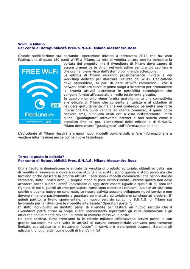 Wi-Fi. a Milano Per conto di Rotopubblicità Pres. S.N.A.G. Milano Alessandro Rosa. Grande soddisfazione sta portando l'ope...