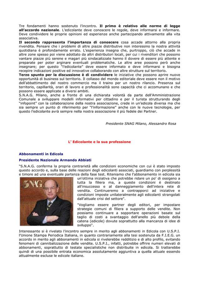 Tre fondamenti hanno sostenuto l'incontro. Il primo è relativo alle norme di legge all'accordo nazionale. L'edicolante dev...