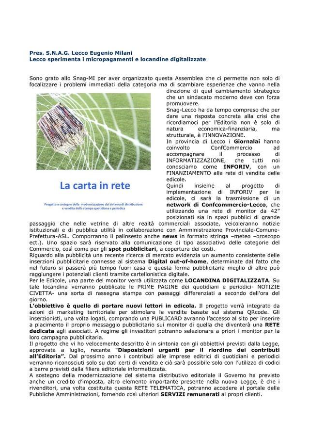 Pres. S.N.A.G. Lecco Eugenio Milani Lecco sperimenta i micropagamenti e locandine digitalizzate  Sono grato allo Snag-MI p...