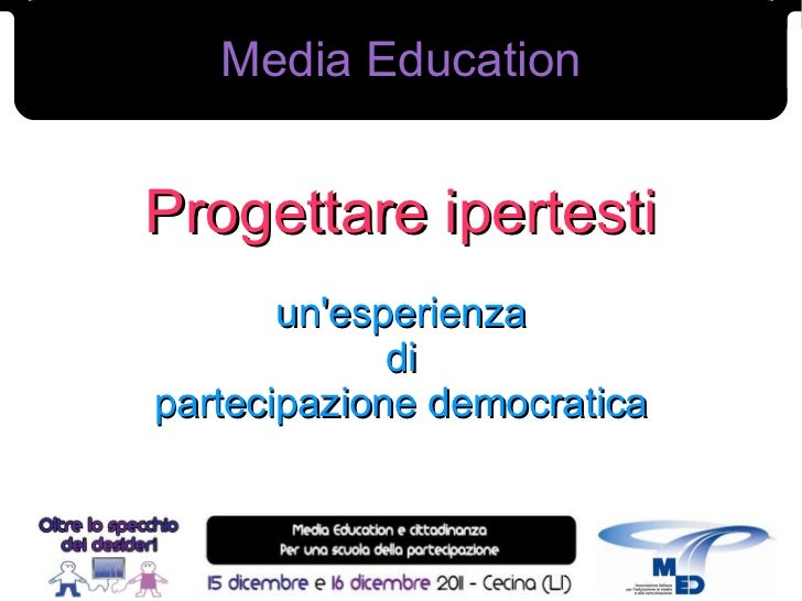 Media EducationProgettare ipertesti       unesperienza             dipartecipazione democratica                           ...