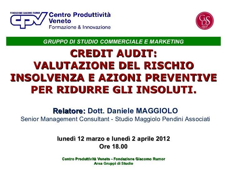 GRUPPO DI STUDIO COMMERCIALE E MARKETING         CREDIT AUDIT:   VALUTAZIONE DEL RISCHIOINSOLVENZA E AZIONI PREVENTIVE   P...