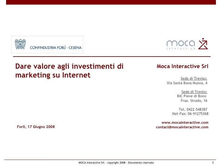 Moca Interactive Srl Sede di Treviso:   Via Santa Bona Nuova, 4  Sede di Trento:   BIC Pieve di Bono  Fraz. Strada, 16  Te...