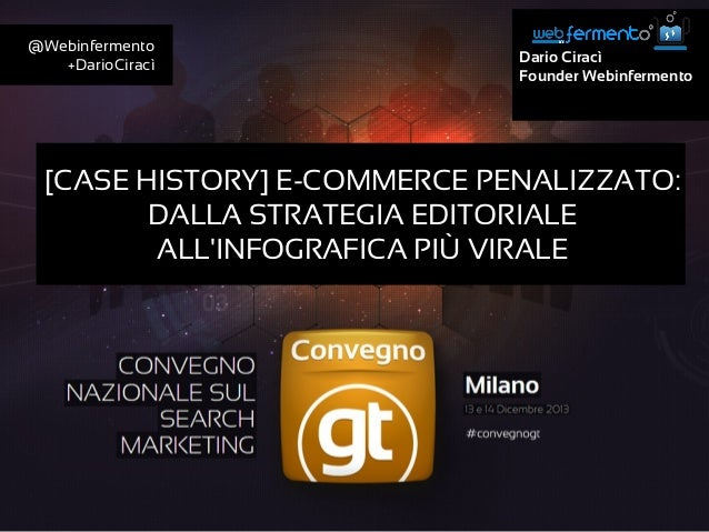 Dario Ciracì Founder Webinfermento [CASE HISTORY] E-COMMERCE PENALIZZATO: DALLA STRATEGIA EDITORIALE ALL'INFOGRAFICA PIÙ V...