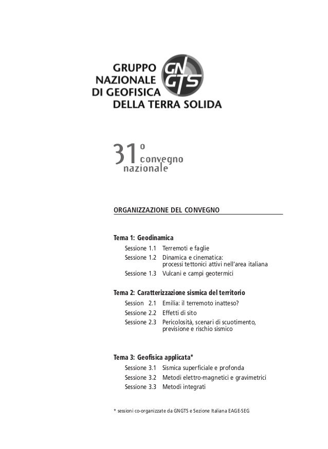1ORGANIZZAZIONE DEL CONVEGNOTema 1: Geodinamica     Sessione 1.1 Terremoti e faglie     Sessione 1.2 Dinamica e cinematica...