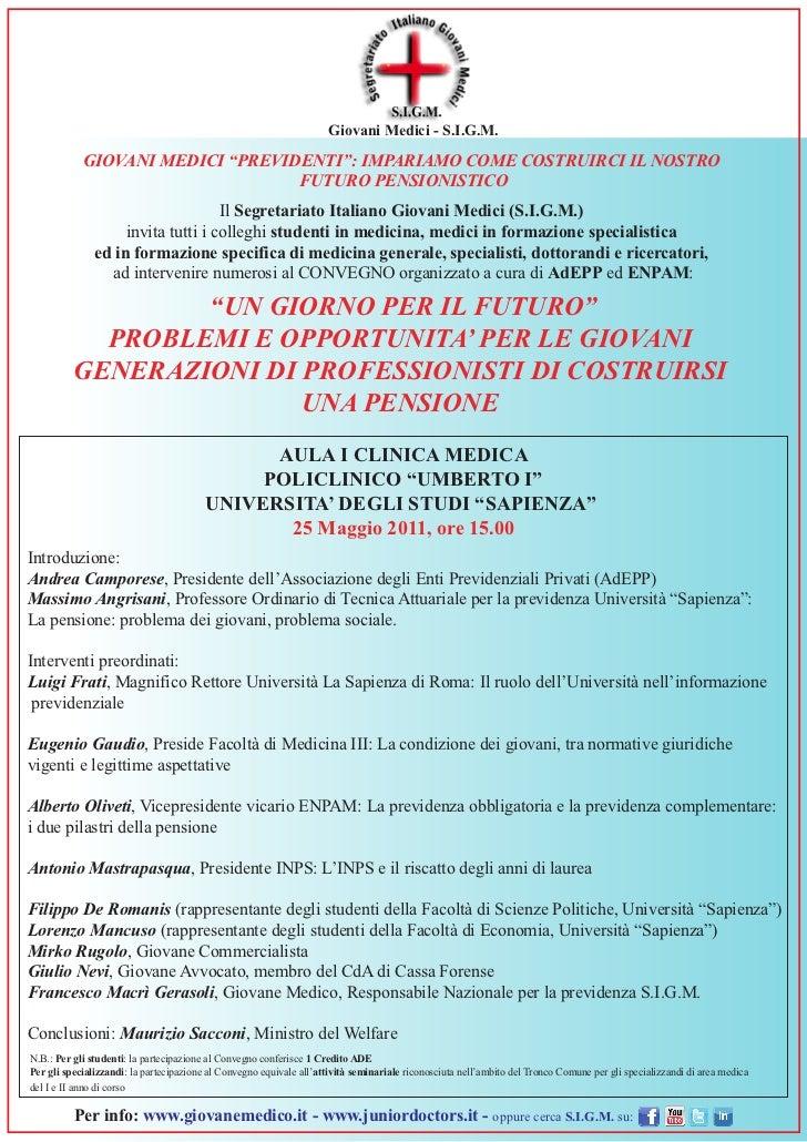 """Giovani Medici - S.I.G.M.             GIOVANI MEDICI """"PREVIDENTI"""": IMPARIAMO COME COSTRUIRCI IL NOSTRO                    ..."""