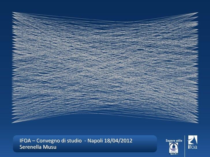 IFOA – Convegno di studio - Napoli 18/04/2012Serenella Musu