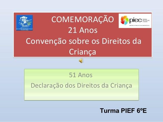 COMEMORAÇÃO 21 Anos Convenção sobre os Direitos da Criança COMEMORAÇÃO 21 Anos Convenção sobre os Direitos da Criança 51 A...