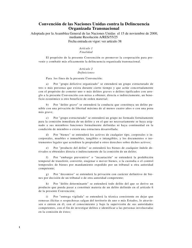Convención de las Naciones Unidas contra la Delincuencia                       Organizada Transnacional    Adoptada por la...