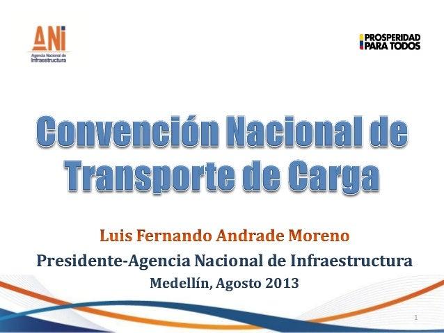 Presidente-Agencia Nacional de Infraestructura Medellín, Agosto 2013 1