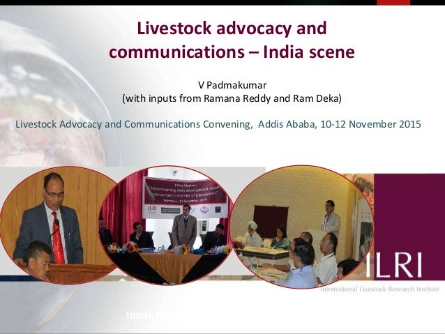 Livestock advocacy and communications – India scene V Padmakumar International Livestock Research Institute V Padmakumar (...