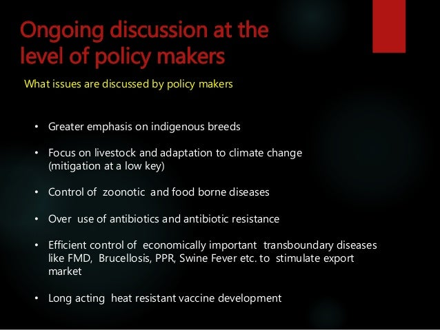 Ongoing discussion at the level of policy makers What issues are discussed by policy makers • Greater emphasis on indigeno...