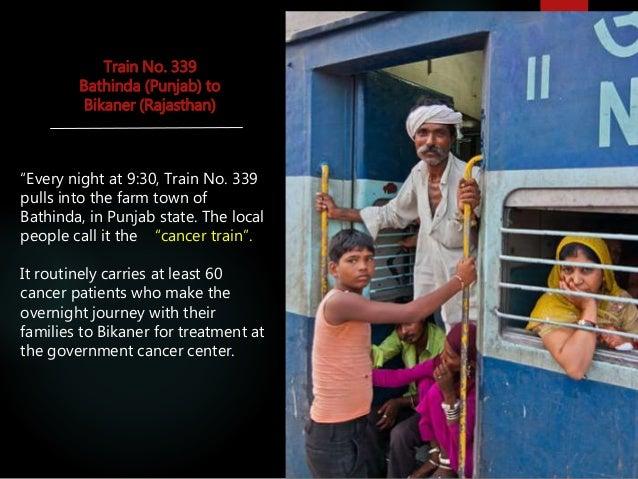 "Train No. 339 Bathinda (Punjab) to Bikaner (Rajasthan) ""Every night at 9:30, Train No. 339 pulls into the farm town of Bat..."