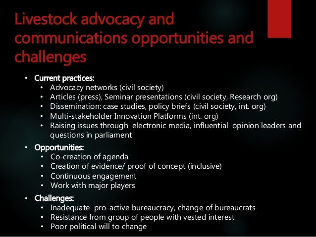 Livestock advocacy and communications opportunities and challenges • Current practices: • Advocacy networks (civil society...