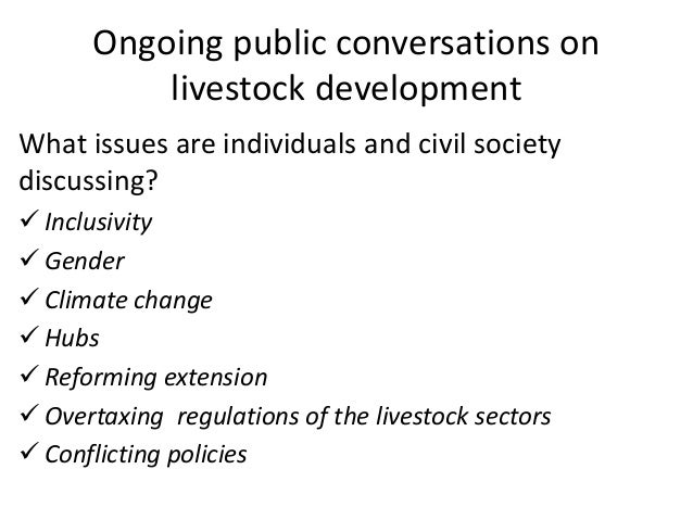 Ongoing public conversations on livestock development What issues are individuals and civil society discussing?  Inclusiv...