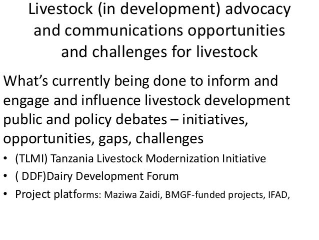 Livestock (in development) advocacy and communications opportunities and challenges for livestock What's currently being d...