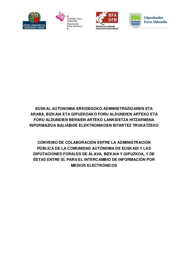 EUSKAL AUTONOMIA ERKIDEGOKO ADMINISTRAZIOAREN ETA ARABA, BIZKAIA ETA GIPUZKOAKO FORU ALDUNDIEN ARTEKO ETA FORU ALDUNDIEN B...