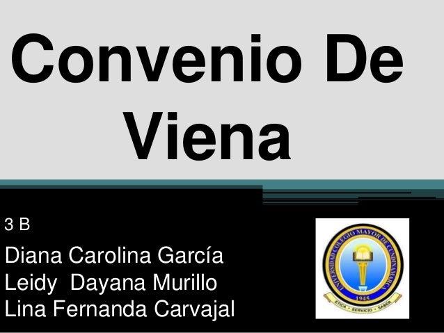 Convenio De   Viena3BDiana Carolina GarcíaLeidy Dayana MurilloLina Fernanda Carvajal