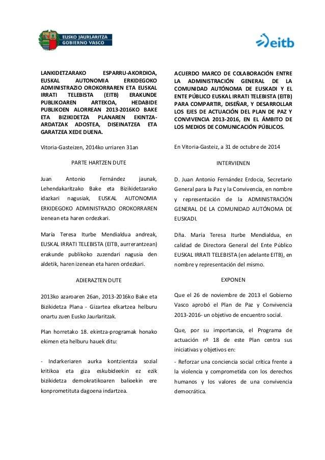 LANKIDETZARAKO ESPARRU-AKORDIOA, EUSKAL AUTONOMIA ERKIDEGOKO ADMINISTRAZIO OROKORRAREN ETA EUSKAL IRRATI TELEBISTA (EITB) ...