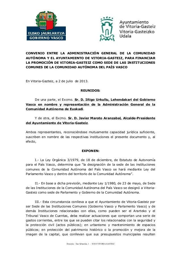 Donostia – San Sebastián, 1 – 01010 VITORIA-GASTEIZ CONVENIO ENTRE LA ADMINISTRACIÓN GENERAL DE LA COMUNIDAD AUTÓNOMA Y EL...