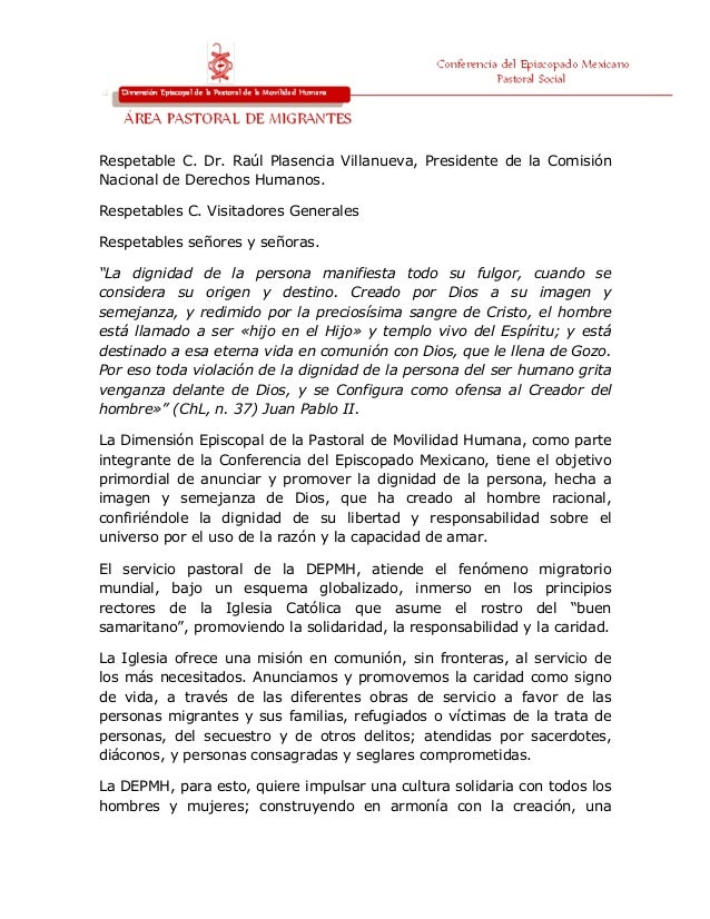 Respetable C. Dr. Raúl Plasencia Villanueva, Presidente de la ComisiónNacional de Derechos Humanos.Respetables C. Visita...
