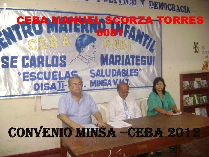CEBA MANUEL SCORZA TORRES           6081CONVENIO MINSA –CEBA 2012
