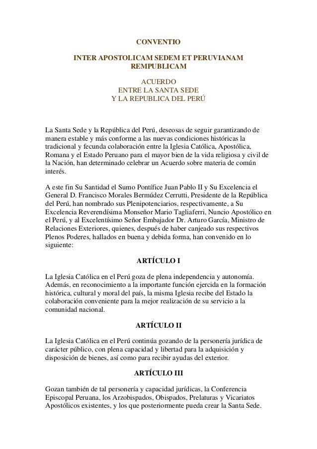 CONVENTIO INTER APOSTOLICAM SEDEM ET PERUVIANAM REMPUBLICAM ACUERDO ENTRE LA SANTA SEDE Y LA REPUBLICA DEL PERÚ La Santa S...