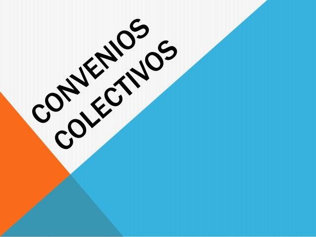 Concepto Carácter normativo Unidades de negociación Concurrencia Contenido del convenio Vigencia Legitimación Comisión neg...