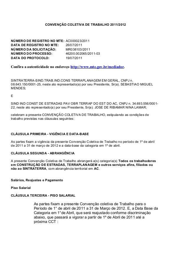 CONVENÇÃO COLETIVA DE TRABALHO 2011/2012 NÚMERO DE REGISTRO NO MTE: AC000023/2011 DATA DE REGISTRO NO MTE: 26/07/2011 NÚME...