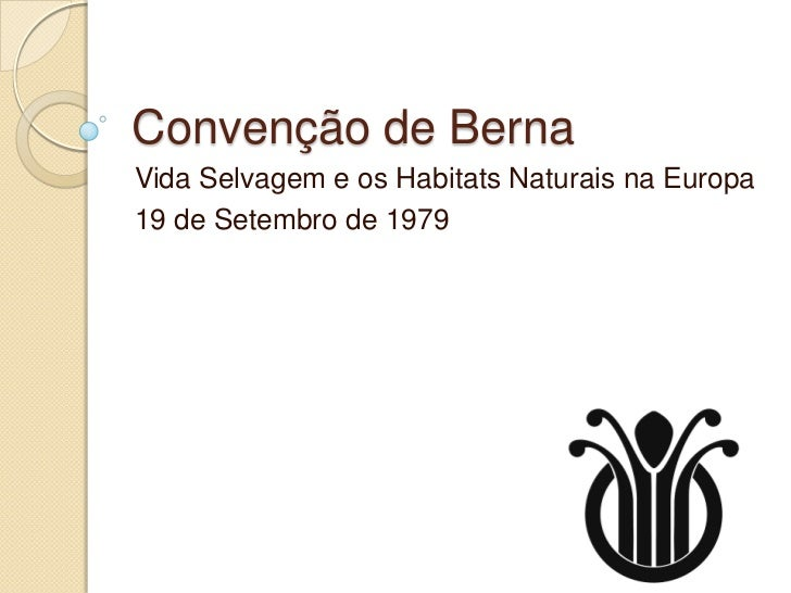 Convenção de BernaVida Selvagem e os Habitats Naturais na Europa19 de Setembro de 1979