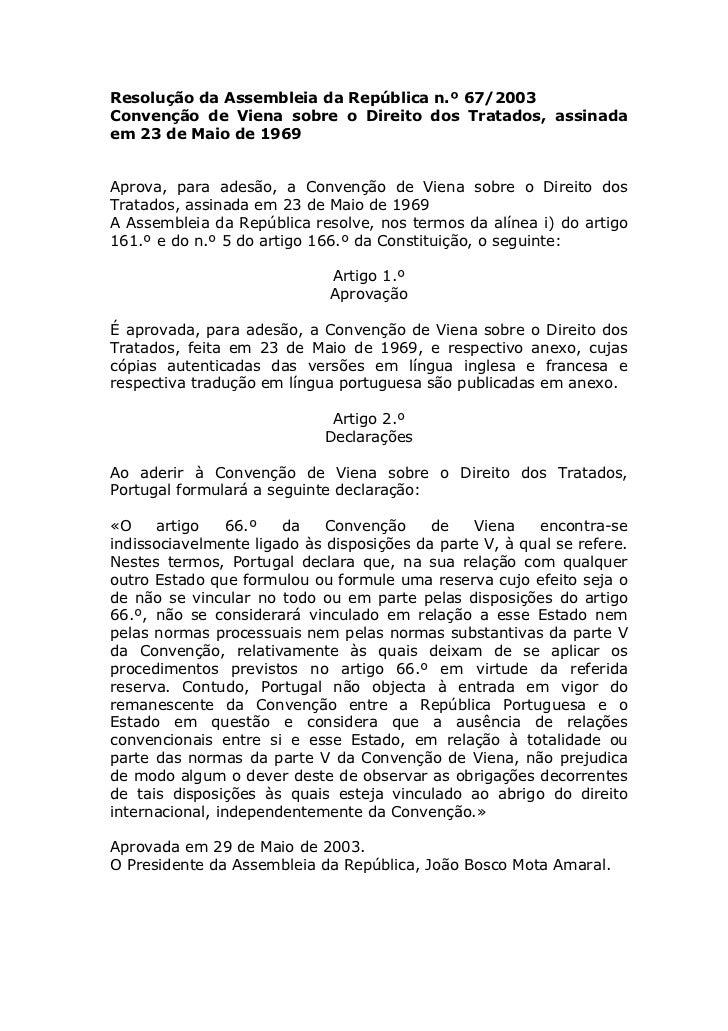 Resolução da Assembleia da República n.º 67/2003Convenção de Viena sobre o Direito dos Tratados, assinadaem 23 de Maio de ...