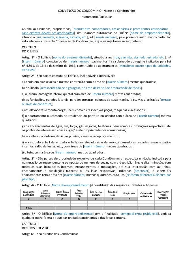 CONVENÇÃO DO CONDOMÍNIO (Nome do Condomínio)- Instrumento Particular -Os abaixo assinados, proprietários, [promitentes com...