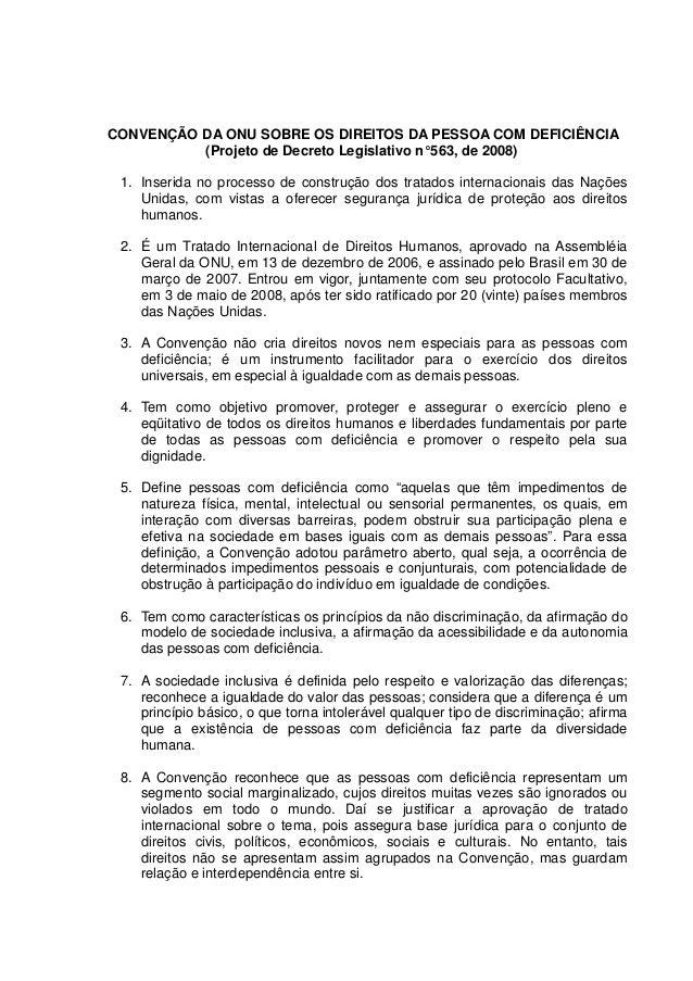 CONVENÇÃO DA ONU SOBRE OS DIREITOS DA PESSOA COM DEFICIÊNCIA (Projeto de Decreto Legislativo n°563, de 2008) 1. Inserida n...
