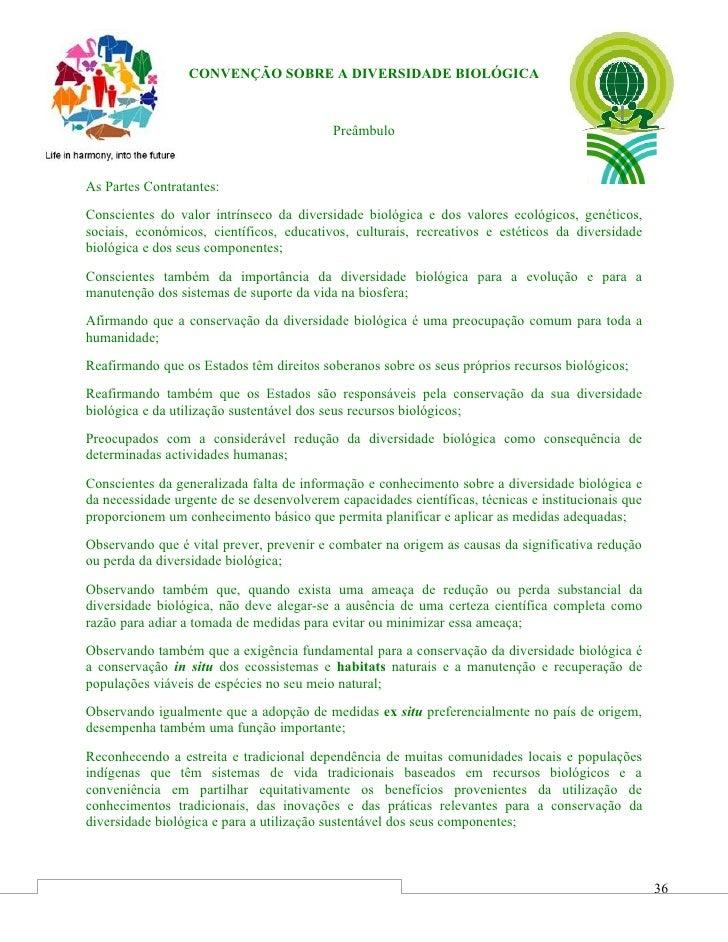 CONVENÇÃO SOBRE A DIVERSIDADE BIOLÓGICA                                              Preâmbulo   As Partes Contratantes: C...