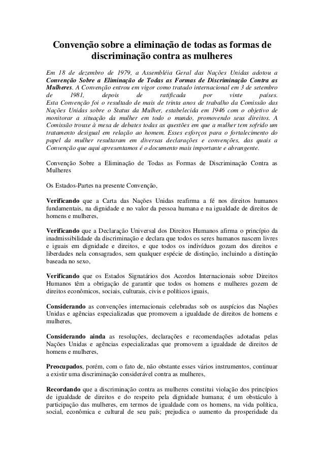 Convenção sobre a eliminação de todas as formas de discriminação contra as mulheres Em 18 de dezembro de 1979, a Assembléi...