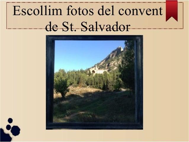 Escollim fotos del convent de St. Salvador