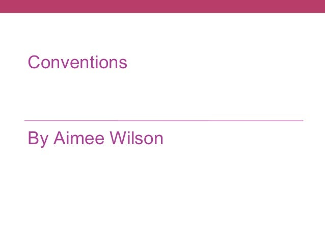 Conventions  By Aimee Wilson