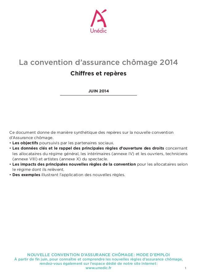 1 La convention d'assurance chômage 2014 Chiffres et repères JUIN 2014 Ce document donne de manière synthétique des repère...