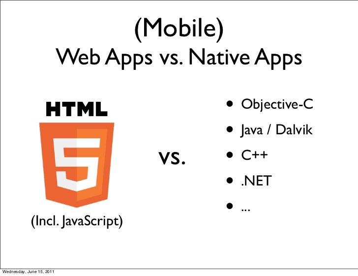 (Mobile)                           Web Apps vs. Native Apps                                             • Objective-C     ...