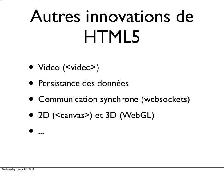 Autres innovations de                            HTML5                   • Video (<video>)                   • Persistance...