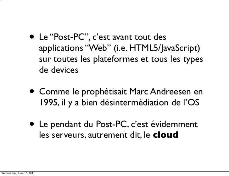 """• Le """"Post-PC"""", c'est avant tout des                           applications """"Web"""" (i.e. HTML5/JavaScript)                 ..."""