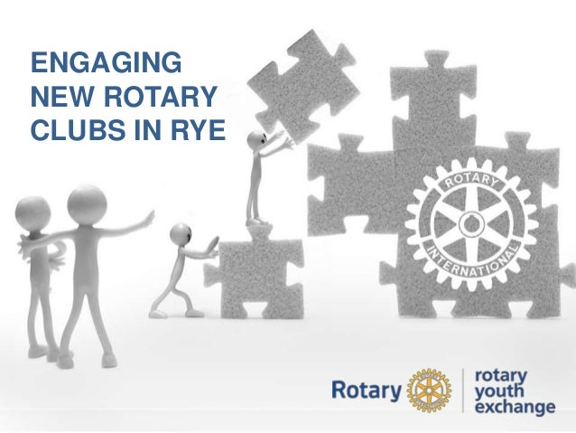 ENGAGING NEW ROTARY CLUBS IN RYE