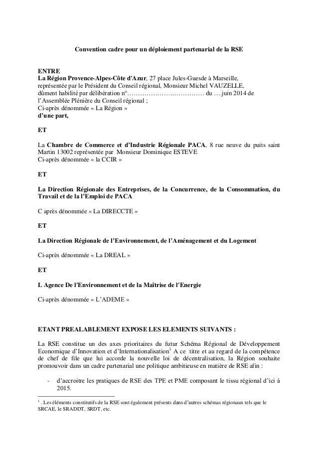 Convention cadre pour un déploiement partenarial de la RSE  ENTRE  La Région Provence-Alpes-Côte d'Azur, 27 place Jules-Gu...