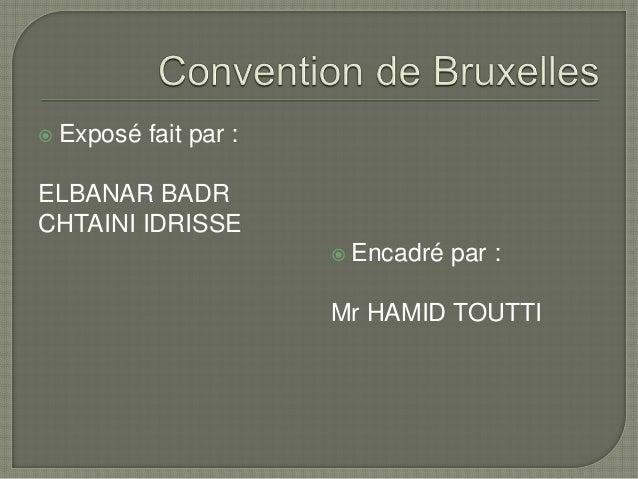  Exposé fait par : ELBANAR BADR CHTAINI IDRISSE  Encadré par : Mr HAMID TOUTTI