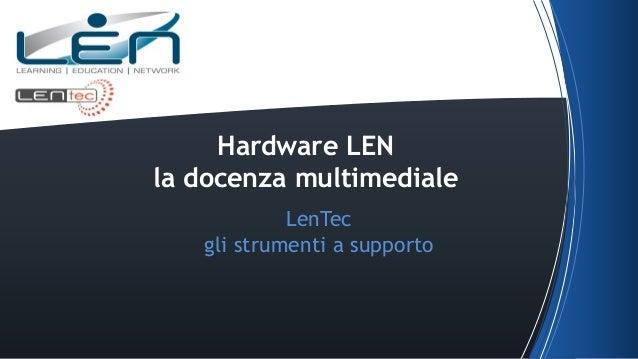 Hardware LEN la docenza multimediale LenTec gli strumenti a supporto