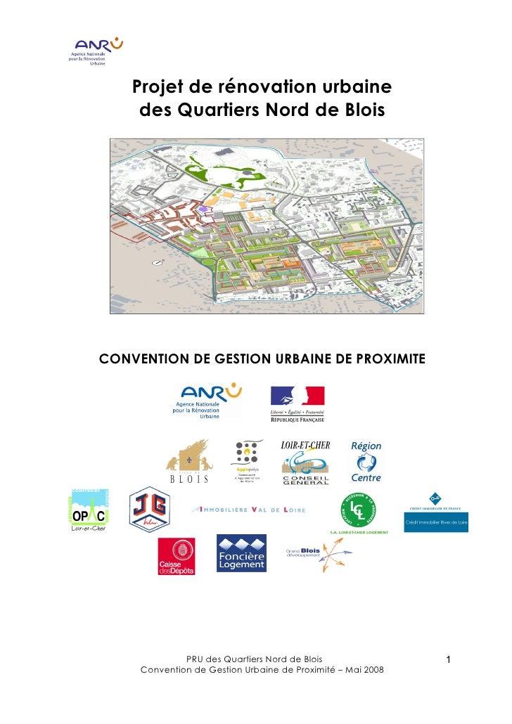 Projet de rénovation urbaine      des Quartiers Nord de Blois     CONVENTION DE GESTION URBAINE DE PROXIMITE              ...
