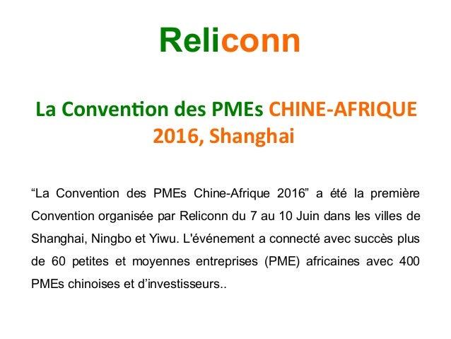 """LaConven)ondesPMEsCHINE-AFRIQUE 2016,Shanghai """"La Convention des PMEs Chine-Afrique 2016"""" a été la première Conven..."""