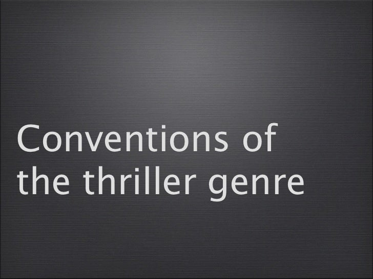 Conventions ofthe thriller genre