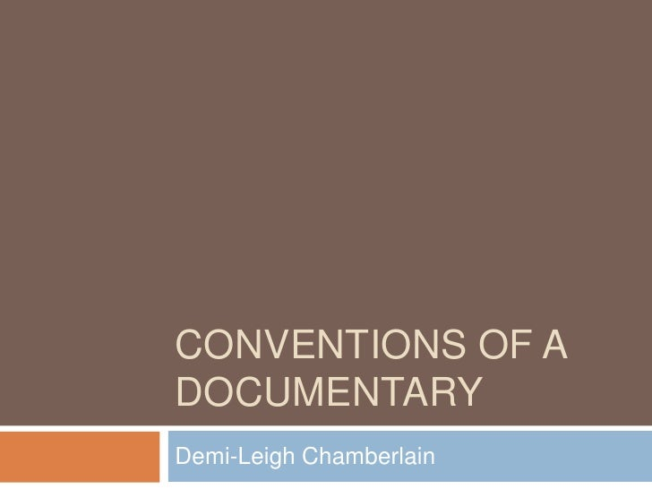 CONVENTIONS OF ADOCUMENTARYDemi-Leigh Chamberlain