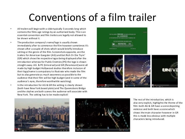 Conventions of a film trailer • All trailers will begin with a slide typically 5 seconds long which contains the films age...
